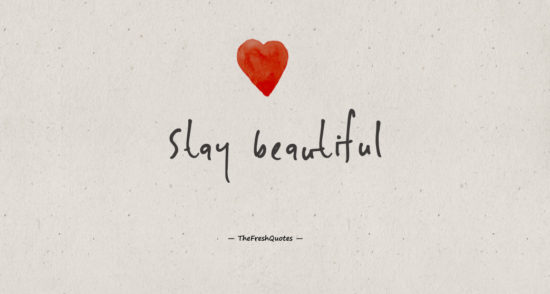 Stay Beautiful Fashion Quotes