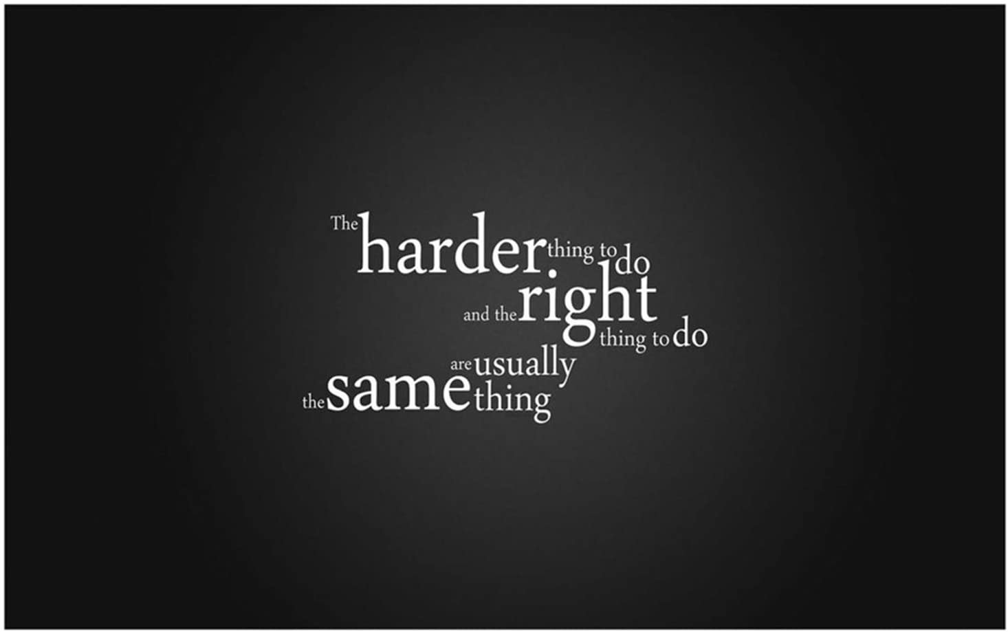The Harder Thing To Doing The Right Thing Quotes