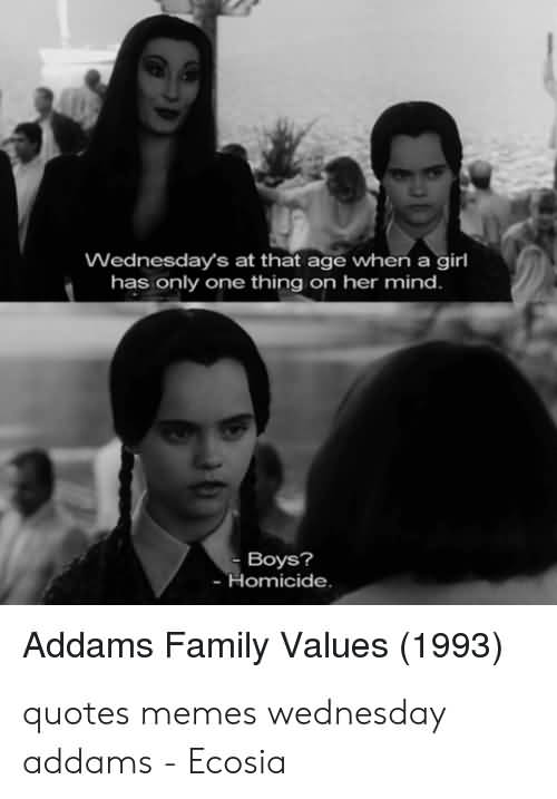 Wednesday At That Age Addams Family Meme