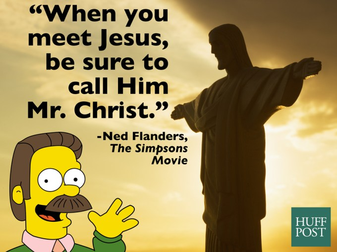 When You Meet Jesus Ned Flanders Quotes