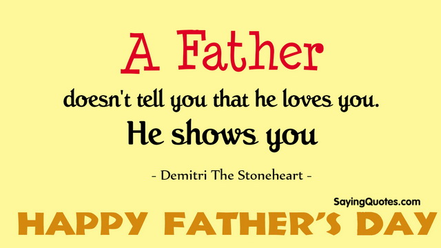 A Father Doesn't Tell You Fathers Day Quotes