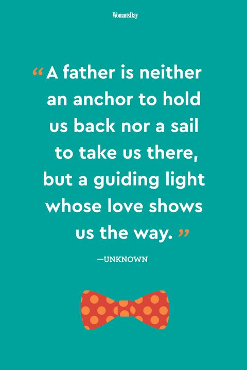A Father Is Neither An Anchor Fathers Day Quotes