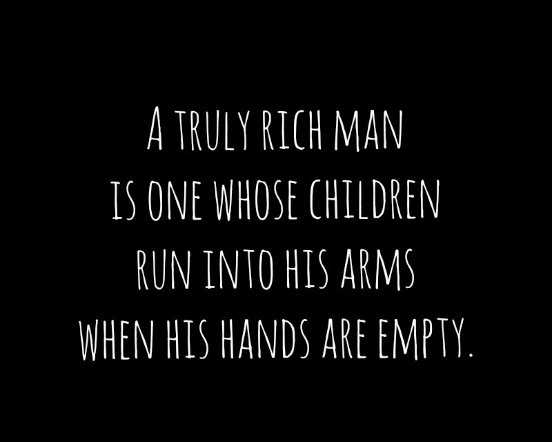 A Truly Rich Man Fathers Day Quotes