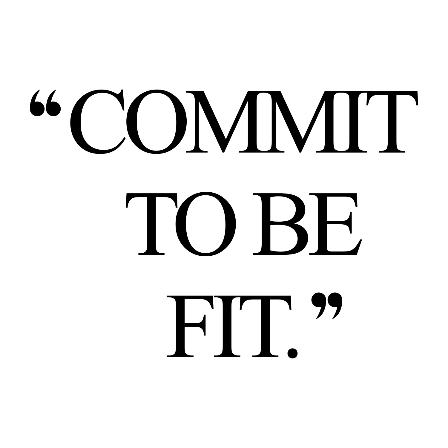 Commit To Be Fit Fitness Quotes