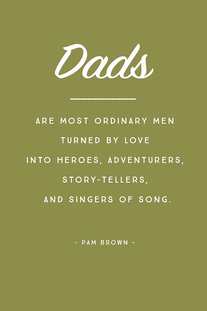 Dads Are Most Ordinary Fathers Day Quotes