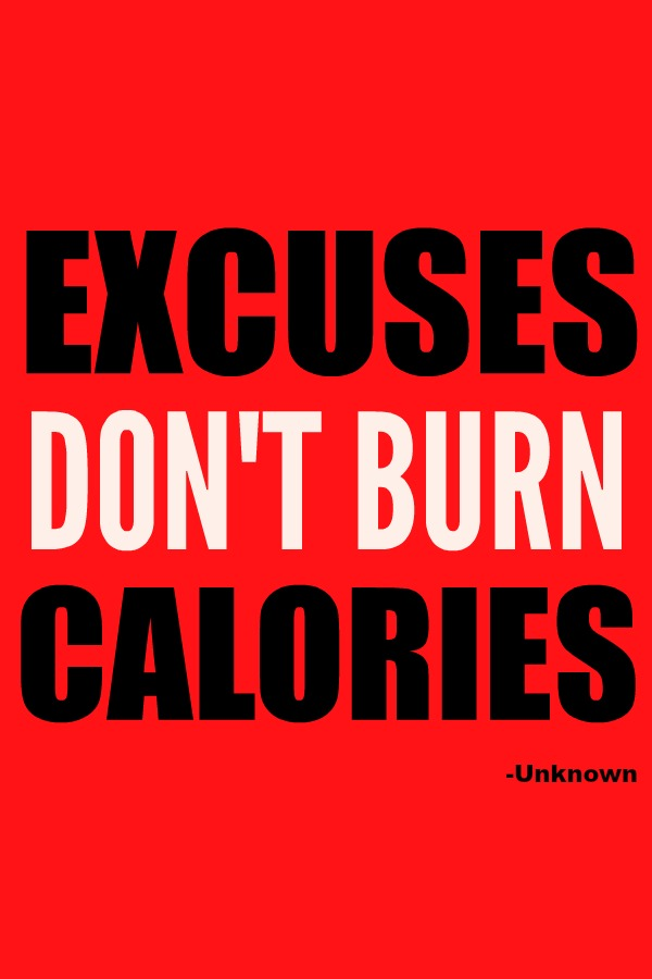 Excuses Don't Burn Calories Fitness Quotes