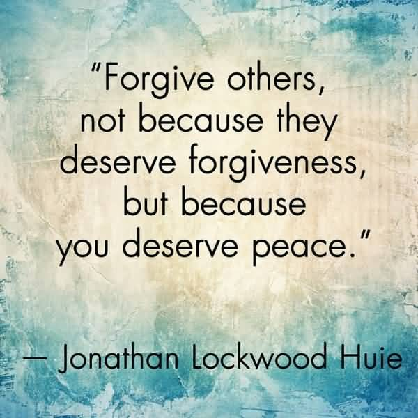 Forgive Others Not Because Forgiveness Quotes