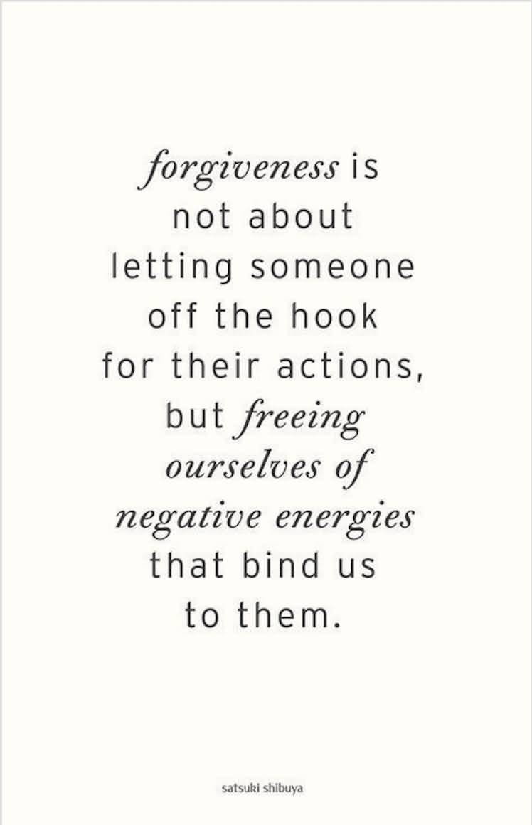 Forgiveness Is Not About Forgiveness Quotes