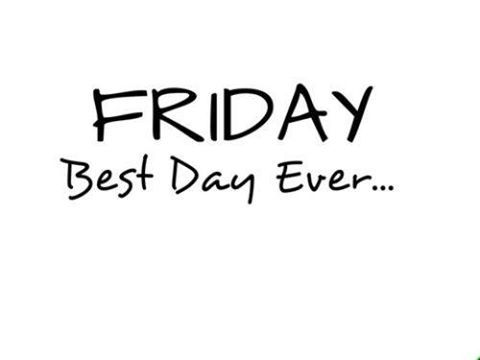 Friday Best Day Everl Friday Quotes