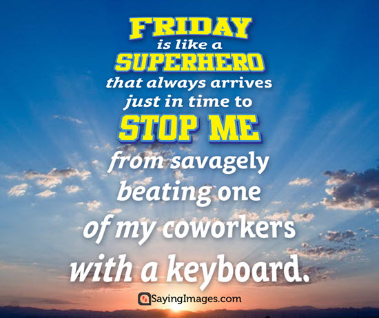 Friday Is Like Al Friday Quotes