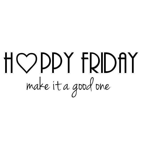 Happy Friday Make Itl Friday Quotes
