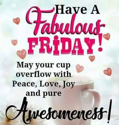 Have A Fabulous Fridayl Friday Quotes