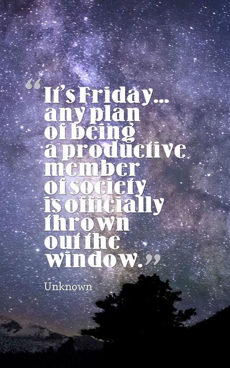 It's Friday Any Planl Friday Quotes