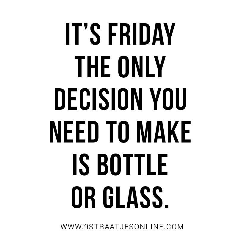 It's Friday The Only Decisionl Friday Quotes