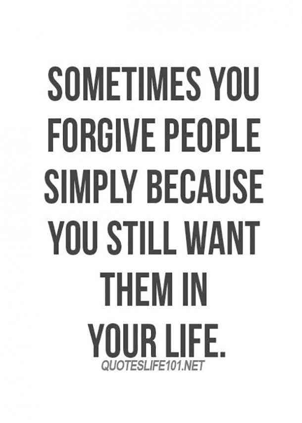 Sometimes You Forgive People Forgiveness Quotes