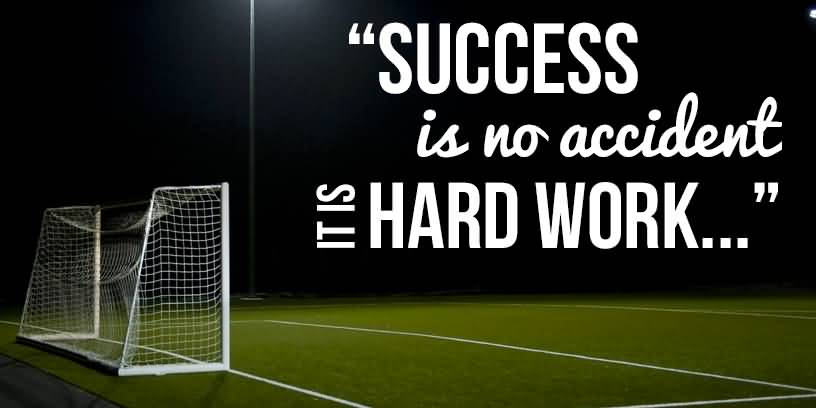 Success Is No Accident Football Quotes