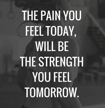 The Pain You Feel Fitness Quotes