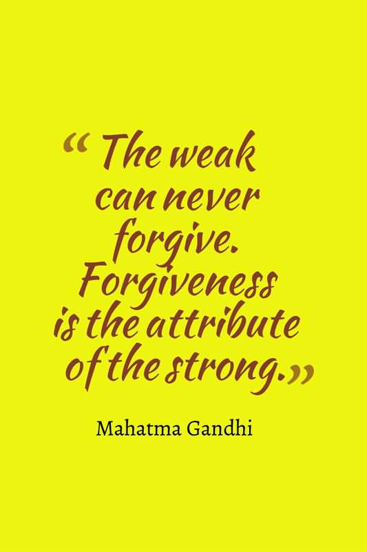 The Weak Can Never Forgiveness Quotes