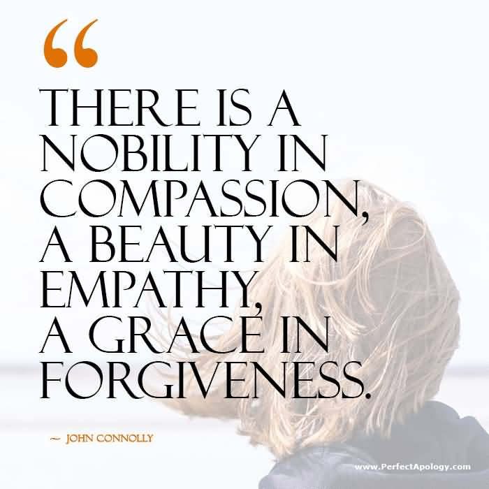 There Is A Nobility Forgiveness Quotes