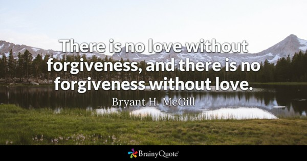 There Is No Love Forgiveness Quotes
