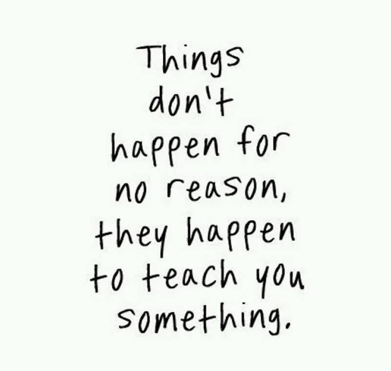 Things Don't Happen For Forgiveness Quotes