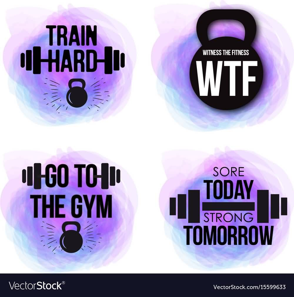 Train Hard Go To Gym Fitness Quotes
