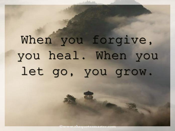 When You Forgive You Heal Forgiveness Quotes