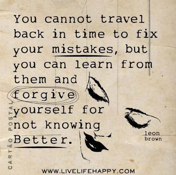 You Cannot Travel Back Forgiveness Quotes