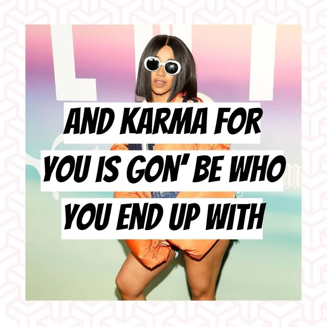 And Karma For You Cardi B Quotes