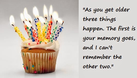As You Get Older Funny Birthday Quotes