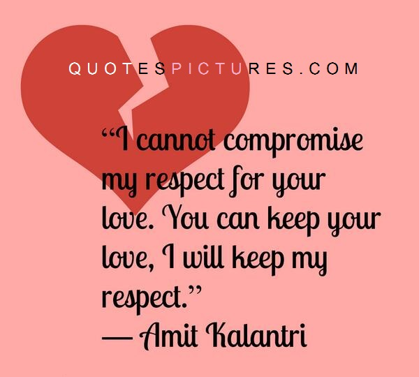 Broken Love Life Quotes I Cannot Compromise My