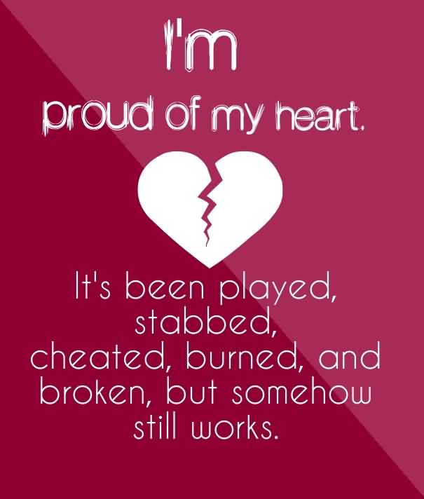 Broken Love Life Quotes I'm Proud Of My