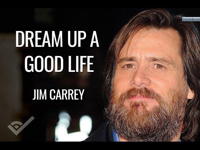 Dream Up A Good Jim Carrey Quotes
