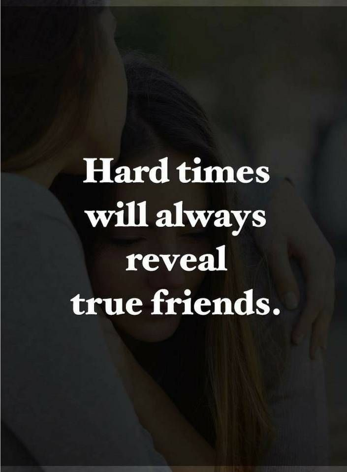 Hard Times Will Always Friendship Quotes