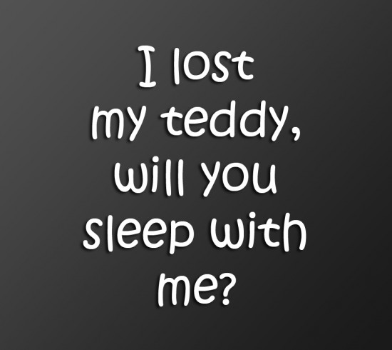 I Lost My Teddy Funny Love Quotes