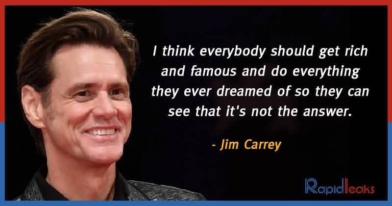I Think Everybody Should Get Jim Carrey Quotes