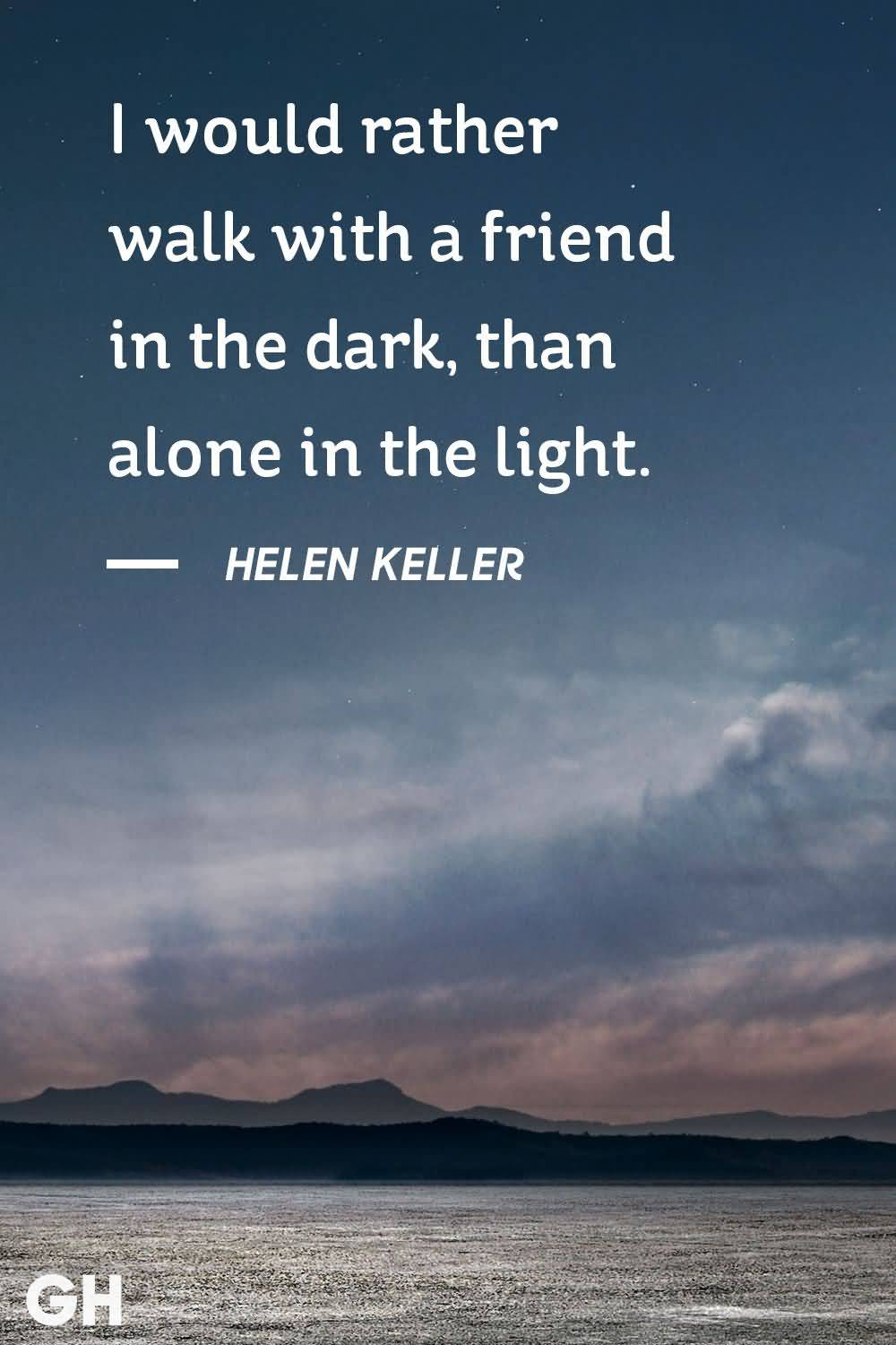 I Would Rather Walk Friendship Quotes