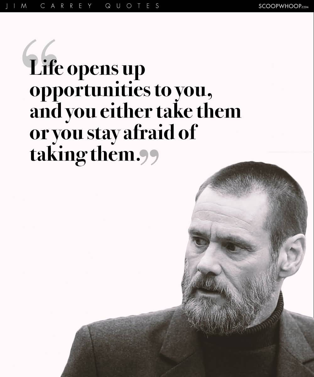 Jim Carrey Quotes Life Opens Up Opportunities