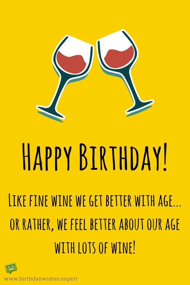 Like Fine Wine We Funny Birthday Quotes
