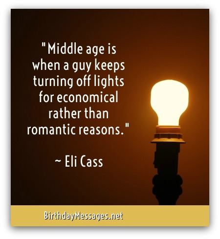 Middle Age Is When A Funny Birthday Quotes