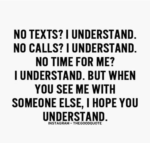 No Texts I Understand Broken Love Life Quotes