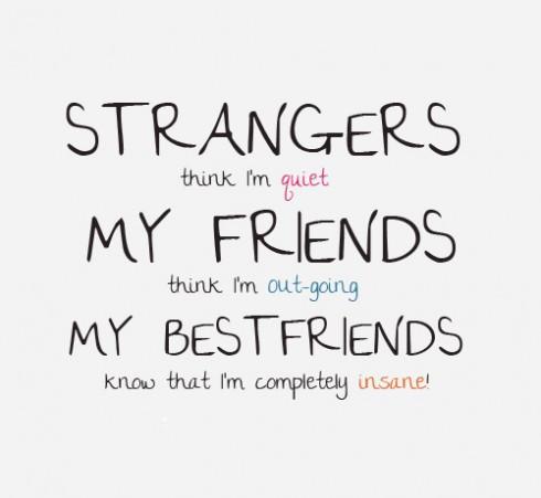 Strangers Think I'm Quiet Friends Quotes