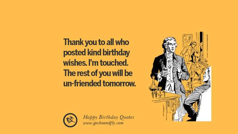 Thank You To All Who Funny Birthday Quotes
