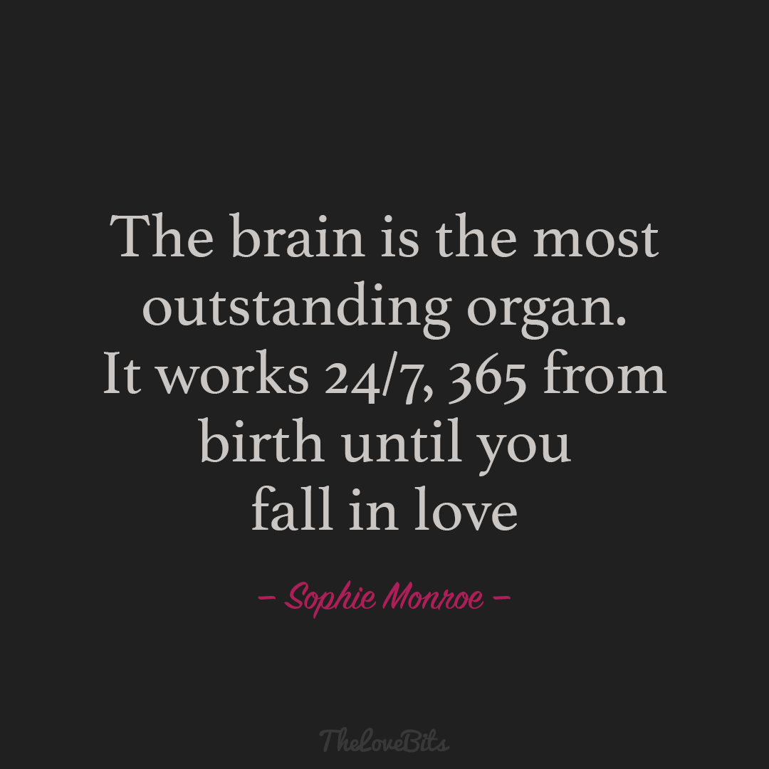 The Brain Is The Most Funny Love Quotes