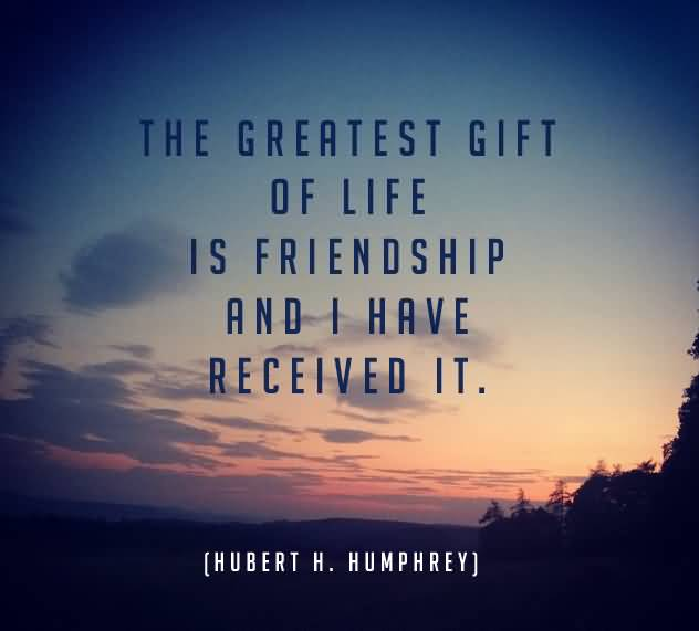 The Greatest Gift Of Friendship Quotes
