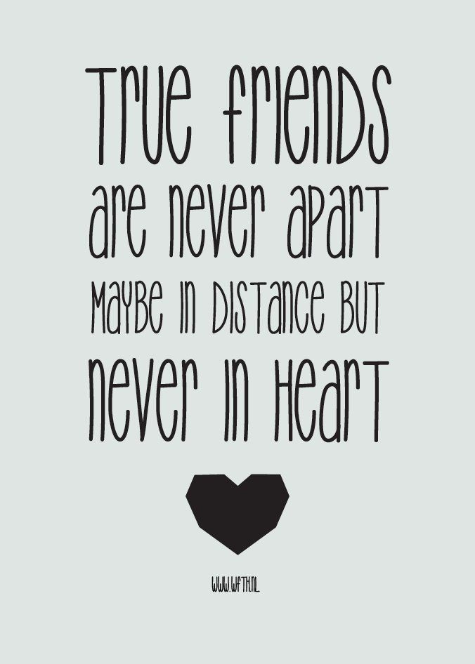 True Friends Are Never Apart Friendship Quotes