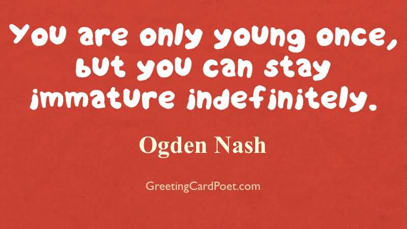 You Are Only Young Funny Birthday Quotes