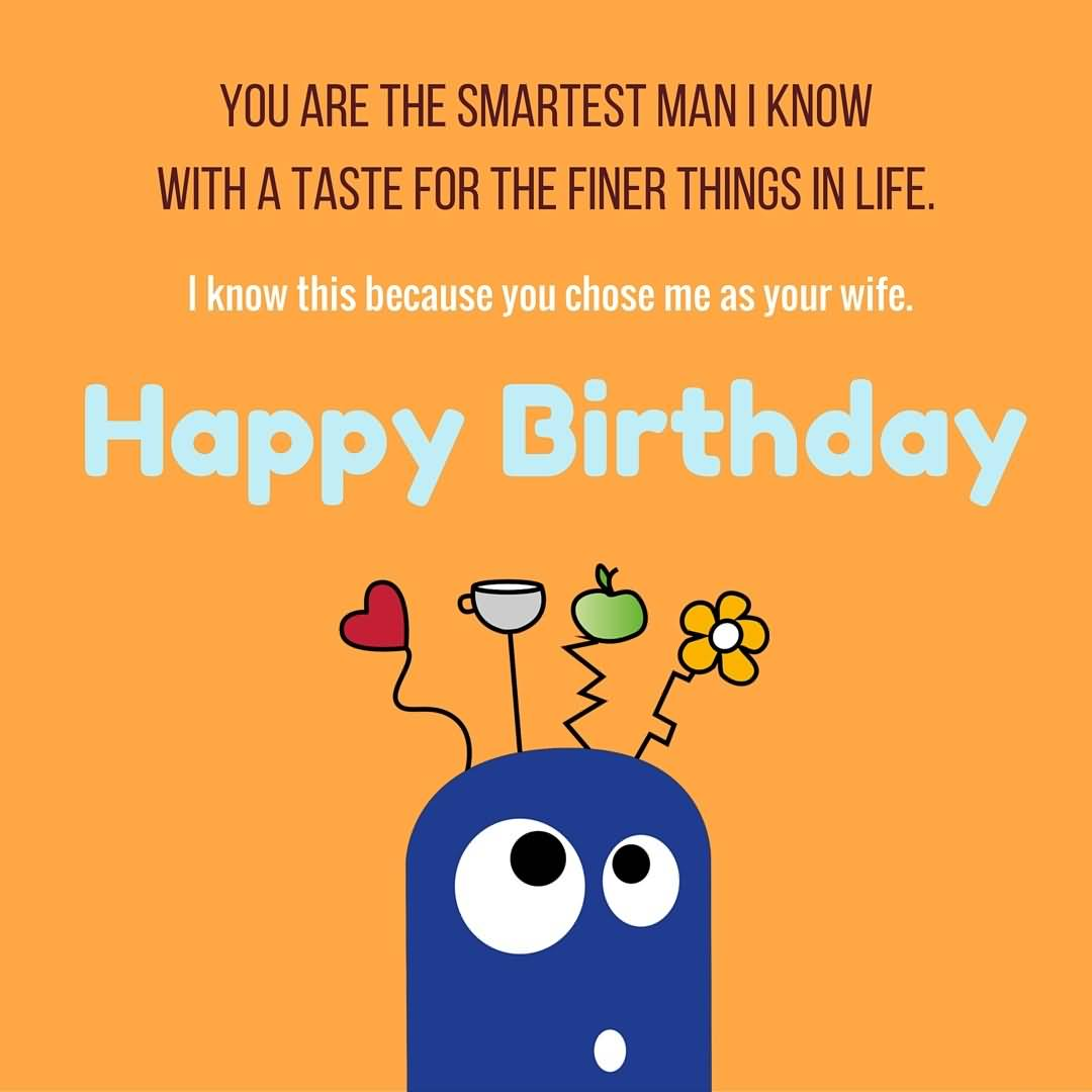 You Are The Smartest Man Funny Birthday Quotes