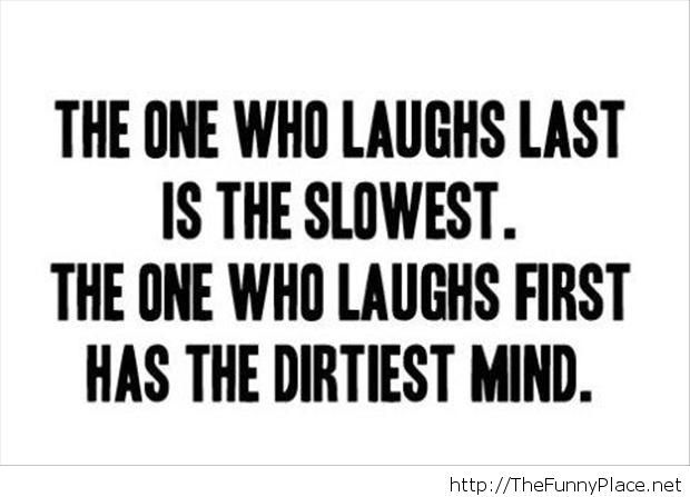 The One Who Laughs Dirty Quotes