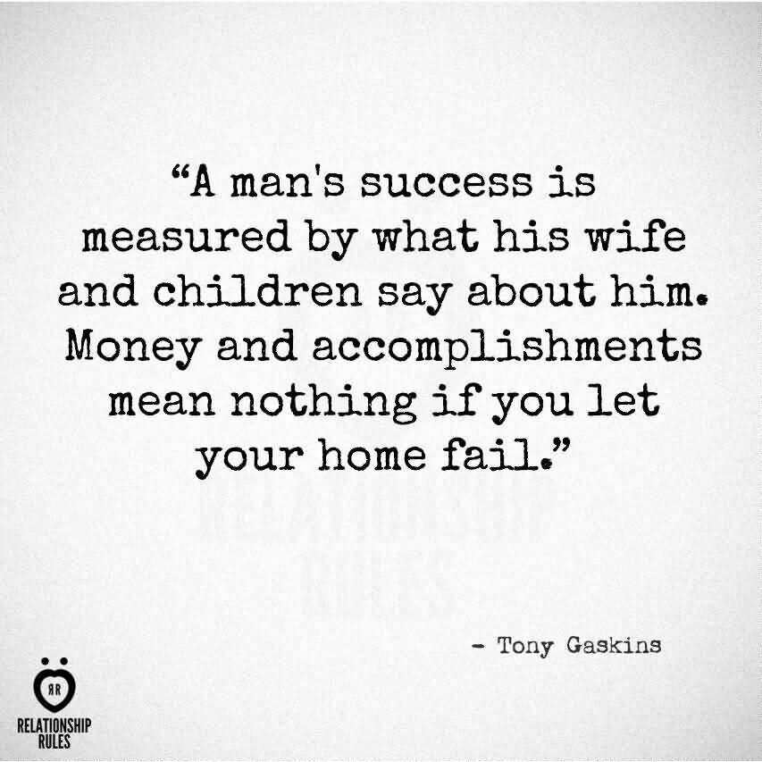 A Man's Success Is Measured Disrespectful Husband Quotes